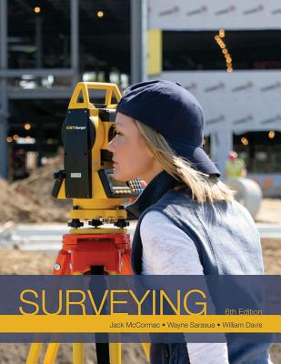 Surveying By McCormac, Jack C./ Sarasua, Wayne/ Davis, William