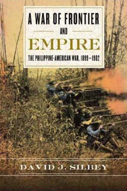 A War of Frontier and Empire By Silbey, David J.
