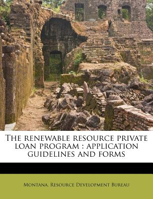 Nabu Press The Renewable Resource Private Loan Program: Application Guidelines and Forms by Montana Resource Development Bureau [Paperback] at Sears.com